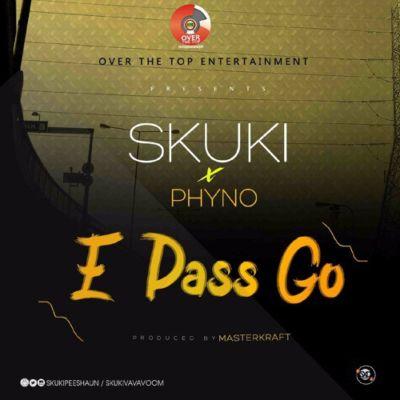 Skuki-ft.-Phyno-E-Pass-Go-prod.-Masterkraft.jpg